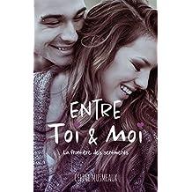Entre Toi & Moi: La frontière des sentiments (French Edition)