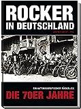 Rocker in Deutschland – Die 70er Jahre: Ein autobiographischer Rückblick