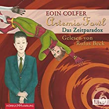 Das Zeitparadox (Artemis Fowl 6) Hörbuch von Eoin Colfer Gesprochen von: Rufus Beck