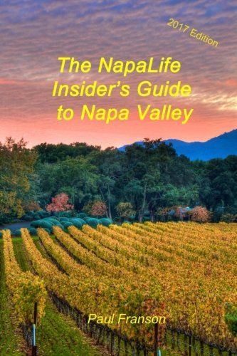 The 2017 NapaLife Insider's Guide to Napa Valley