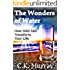 The Wonders of Water - How H2O Can Transform Your Life: Vitality, Detox, Weight Loss, Quality Water, Benefits (Water Health, Vitality, Weight Loss, Fruit Infused Book 1)