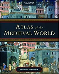 Atlas of the Medieval World (Mapping History (London, England).)