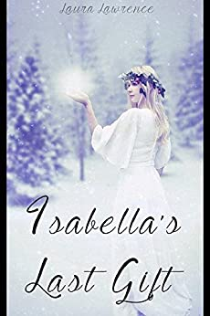 Isabella's Last Gift (sequel to Isabella's Last Request) by [Lawrence, Laura]