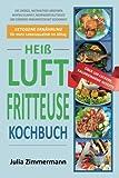 Kochbuch für die Heißluftfritteuse: Ketogene Ernährung für mehr Lebensqualität im Alltag