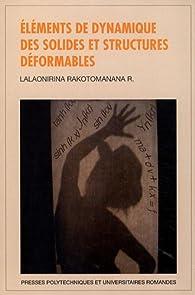 Eléments de dynamique des solides et structures déformables par Lalaonirina Rakotomanana Ravelonarivo
