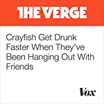 Crayfish Get Drunk Faster When They've Been Hanging Out With Friends | Rachel Becker
