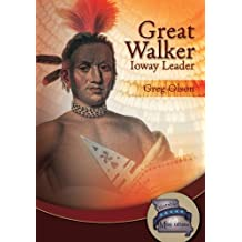 Great Walker: Ioway Leader (Notable Missourians) by Greg Olson (2014-04-01)