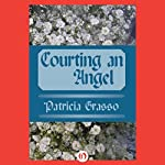 Courting an Angel | Patricia Grasso