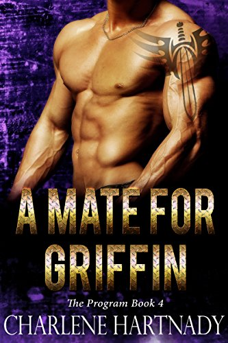 A Mate for Griffin (The Program Book 4) by [Hartnady, Charlene]