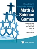 Developing Life Skills Through Math and Science Games, Wee Khee Seah, 9814439819