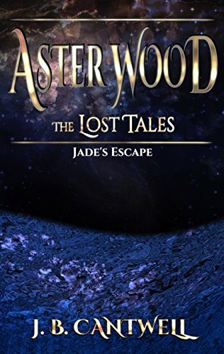 Aster Wood The Lost Tales: Jade's (Aster Wood)