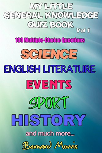 My Little General Knowledge Quiz Book Vol 1: 100 Multiple-Choice