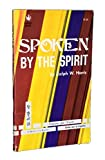Spoken By the Spirit : Documented Accounts of