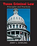 Texas Criminal Law: Principles and Practices
