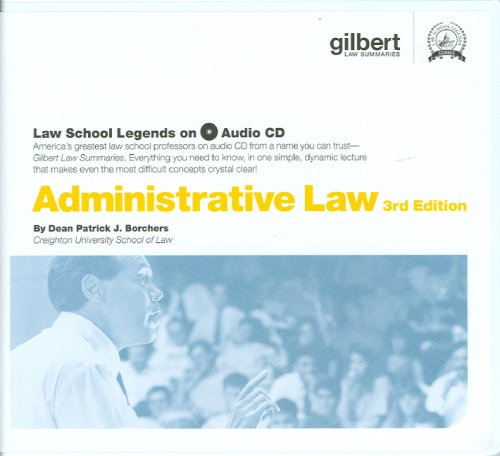 Administrative Law, 3d (Law School Legends Audio Series) by Gilberts Law Summaries
