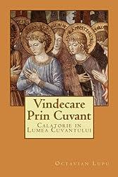 Vindecare Prin Cuvant: Calator prin Lumea Cuvantului (Univers Contemporan) (Volume 2) (Romanian Edition)