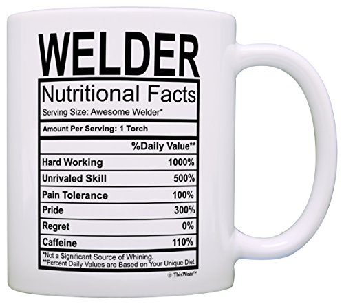 Welder Gifts Welder Nutritional Facts Label Gag Gift Gift Coffee Mug Tea Cup White