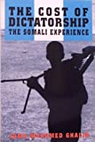 The Cost of Dictatorship : The Somali Experience, Ghalib, Jama M., 0936508329