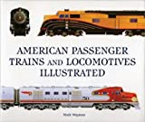 American Passenger Trains and Locomotives Illustrated, Mark Wegman, 0785831274