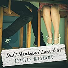 Did I Mention I Love You Audiobook by Estelle Maskame Narrated by Kelly Burke
