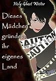 Dieses Mädchen gründete ihr eigenes Land (Grafen von Monte Cristo 6) (German Edition)