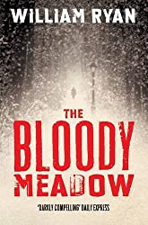 The Bloody Meadow (The Korolev Series): Written by William Ryan, 2014 Edition, Publisher: Pan [Paperback]