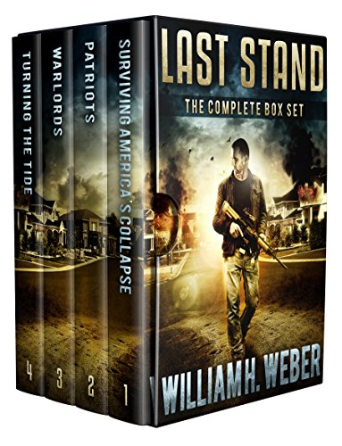Last Stand: The Complete Four-Book Box Set (A Post-Apocalyptic, EMP-Survival Thriller) by [Weber, William H.]