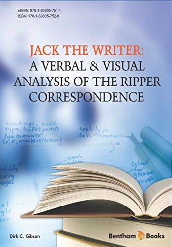 Jack the Writer: A Verbal & Visual Analysis of the Ripper Correspondence by Bentham Science Publishers