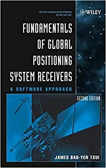 Global Positioning 2e: A Software Approach (Wiley Series in Microwave and Optical Engineering)