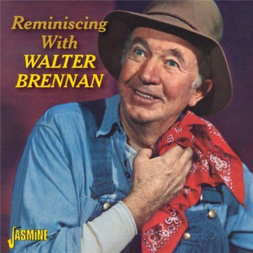 Reminiscing With Walter Brennan [Primary RECORDINGS REMASTERED]