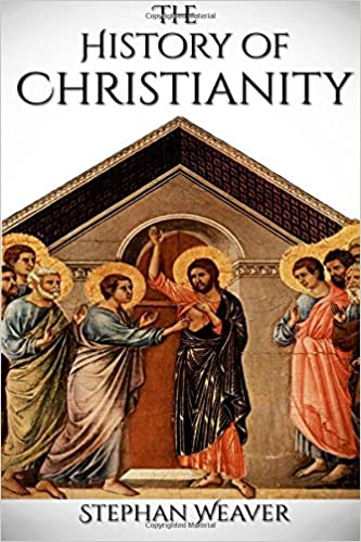 History of Christianity: From Beginning to End (Constantinople - Church - Bible - Jesus - Religion - Catholic - Orthodox - Popes)