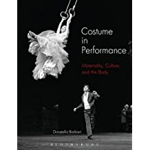 Costume in Performance: Materiality, Culture and the Body