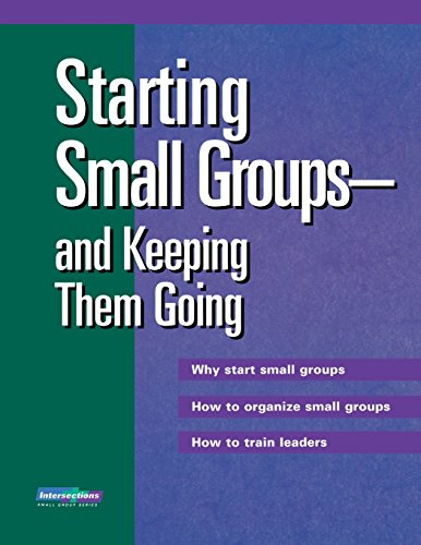 Starting Small Groups and Keeping Them Going (Intersections (Augsburg))