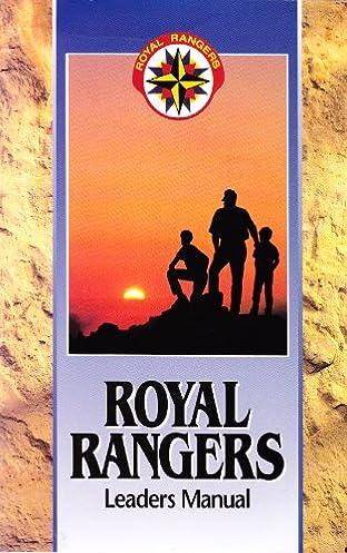 royal rangers leaders manual editor ken hunt amazon com books rh amazon com royal rangers manual for 1990 royal rangers leaders manual