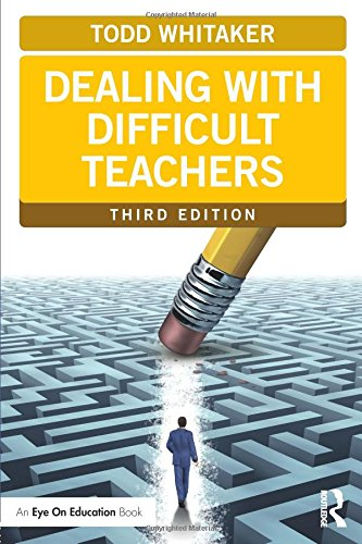 Dealing with Difficult Teachers, Third Edition (Eye on Education Books)