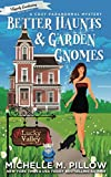 Better Haunts and Garden Gnomes: A Cozy Paranormal Mystery - A Happily Everlasting World Novel ((Un)Lucky Valley)