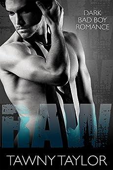 Raw - Dark Bad Boy Romance: With Bonus Story Stepbrother - Obsessed by [Taylor, Tawny]
