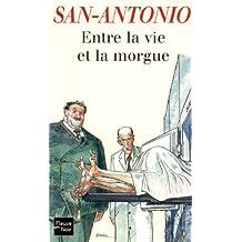 Entre la vie et la morgue (SAN ANTONIO t. 77) (French Edition)