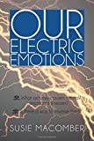 Our Electric Emotions, Susie Macomber, 147978401X