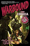 Warbound, Larry Correia, 1451639082