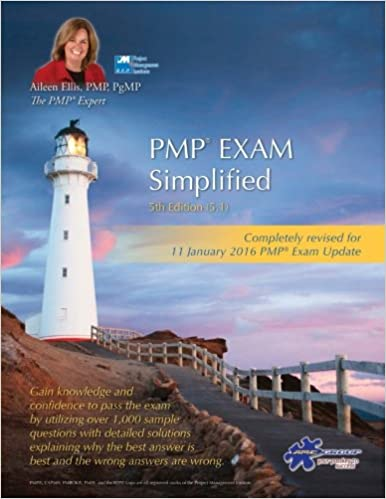 PMP® Exam Simplified: Updated for 2016 Exam (PMP® Exam Prep Series) (Volume 4) 5.1 Edition