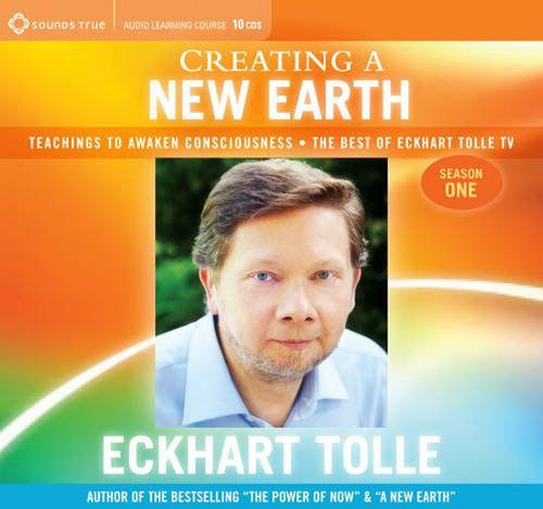 Download Creating a New Earth: Teachings to Awaken Consciousness - the Best of Eckhart Tolle TV - Season One pdf