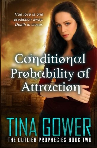Conditional Probability of Attraction (The Outlier Prophecies) (Volume 2)