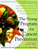 img - for The Strang Cookbook for Cancer Prevention: A Complete Nutrition and Lifestyle Plan to Dramatically Lower Your Cancer Risk by Laura Pensiero (1998-04-01) book / textbook / text book