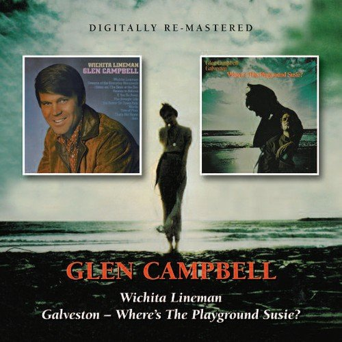 Glen Campbell - Glen Campbell -  Wichita Lineman/galveston - Zortam Music