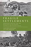 img - for Fragile Settlements: Aboriginal Peoples, Law, and Resistance in South-West Australia and Prairie Canada (Law and Society) book / textbook / text book