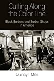 img - for Cutting Along the Color Line: Black Barbers and Barber Shops in America book / textbook / text book