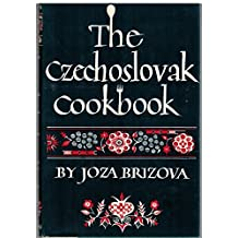 The Czechoslovak Cookbook: Czechoslovakia's best-selling cookbook adapted for American kitchens. In: Written by Joza Brizova, 1965 Edition, (Revised Edition) Publisher: Clarkson Potter [Hardcover]