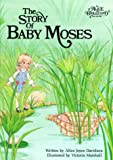 The Story of Baby Moses, Alice Joyce Davidson, 0837850711