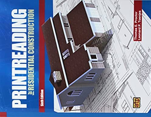 print reading for residential construction 6th ed leonard pprint reading for residential construction 6th ed 6th edition by leonard p toenjes thomas e proctor